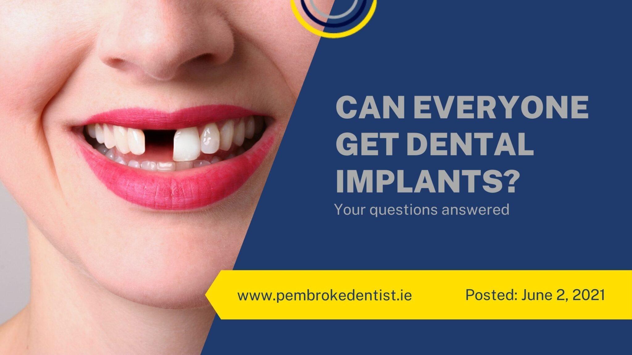 Can Everyone Get Dental Implants